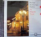 Die Orgel der Alten Oper Frankfurt - Ein klingendes Portrait (Audio-CD)