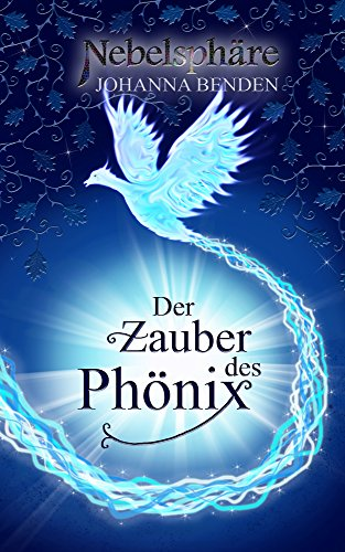 Nebelsphäre - Der Zauber des Phönix: Lübeck-Reihe 1 von [Benden, Johanna]