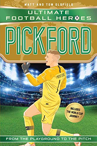 Pickford (Ultimate Football Heroes - International Edition) - includes the World Cup Journey! (English Edition) por Matt Oldfield