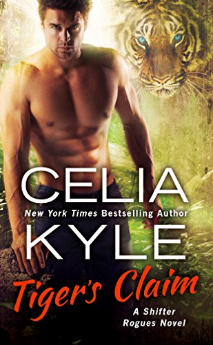 Tiger's Claim (The Shifter Rogue Series Book 2) (English Edition)