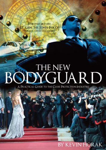 The New Bodyguard - A Practical Guide to the Close Protection Industry (English Edition)