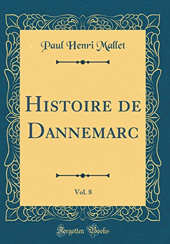 Histoire de Dannemarc, Vol. 8 (Classic Reprint)