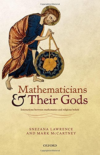 Mathematicians and their Gods: Interactions between mathematics and religious beliefs by Snezana Lawrence (2015-07-23)