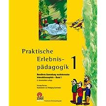 Praktische Erlebnispädagogik - Bewährte Sammlung motivierender Interaktionsspiele. Band 1