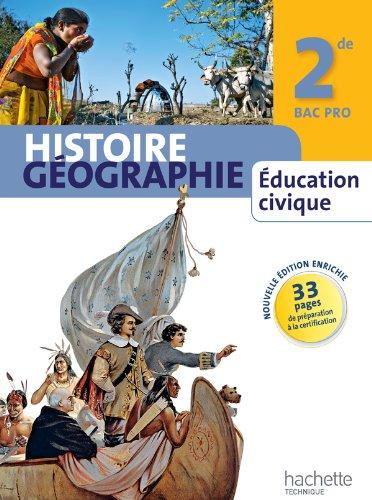 Histoire Gographie Education civique 2de Bac Pro - Livre lve manuel format compact - Ed. 2013