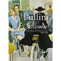Pio Pullini e Roma. Venticinque anni di