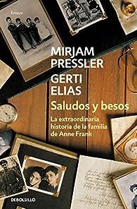 Saludos y besos par  Gerti Elias/Mirjam Pressler