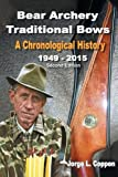 Die besten Bear Archery Archery Bows - Bear Archery Traditional Bows: A Chronological History Bewertungen