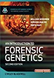 An Introduction to Forensic Genetics Second Edition (Essential Forensic Science)