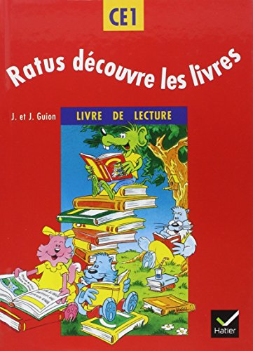 Ratus découvre les livres. Méthode de lecture CE1. Livre de l'élève. Per la Scuola elementare