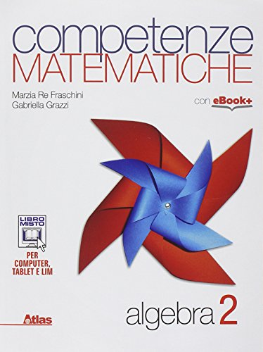 Competenze matematiche. Algebra. Per le Scuole superiori: 2