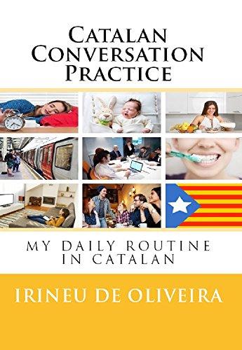Catalan Conversation Practice (Catalan Edition) por Irineu De Oliveira Jnr