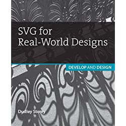 SVG for Real-World Designs: Develop & Design (Develop and Design)