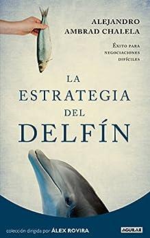La estrategia del delfín de [Chalela, Alejandro Ambrad]
