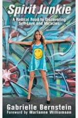 Spirit Junkie: A Radical Road to Discovering Self-Love and Miracles Paperback