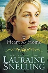 A Heart for Home (Home to Blessing, Book 3) (Volume 3) by Lauraine Snelling (2011-03-01)