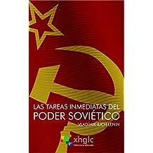 Las tareas inmediatas del Poder Soviético (Spanish Edition)
