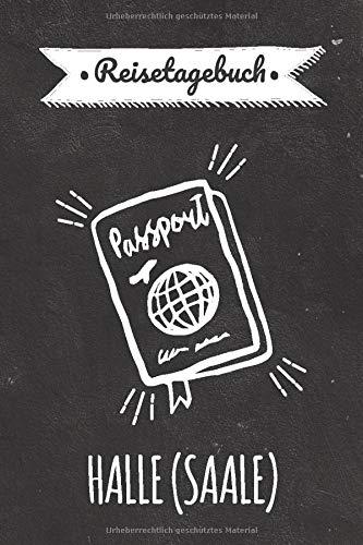 Reisetagebuch Halle (Saale): Persönliches Urlaubstagebuch & Reisejournal für deine Halle (Saale) Reise | Reiseerinnerungen & Sehenswürdigkeiten | Platz für 120 Tage - zum Selberschreiben (Halles Les)