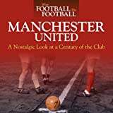 WHEN FOOTBALL WAS FOOTBALL - MANCHESTER UTD
