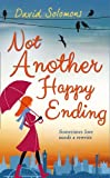 Not Another Happy Ending by David Solomons (2014-01-01)