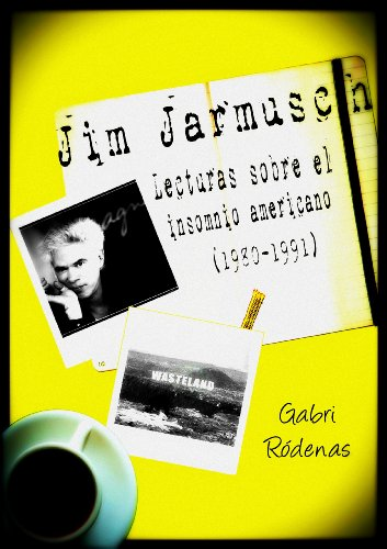 Jim Jarmusch: lecturas sobre el insomnio americano (1980-1991) por Gabri  Ródenas