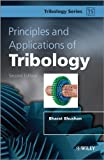 Principles and Applications of Tribology (Tribology in Practice Series)