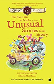Quirky History:: The Swan Car of Nabha & Other Unusual Stories from His