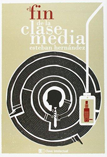 El fin de la clase media por Esteban Hernández Jiménez