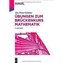 Übungen zum Brückenkurs Mathematik (De Gruyter Studium)