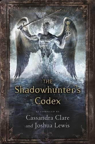 Shadowhunter's Codex: The Infernal Devices