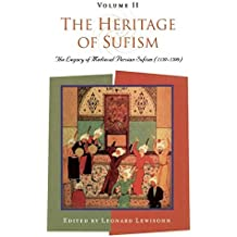 The Heritage of Sufism (Volume 2): The Legacy of Medieval Persian Sufism (1150-1500): Volume II