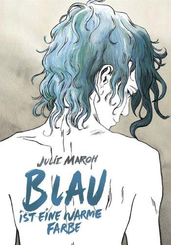 Blau ist eine warme Farbe: Das preisgekrönte Werk um ein Coming-Out