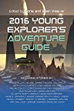 2016 Young Explorer's Adventure Guide (Young Explorer's Adventure Guides)