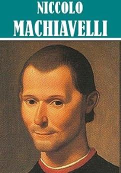 4 Books by Niccolo Machiavelli (Illustrated) by [Machiavelli, Niccolo]