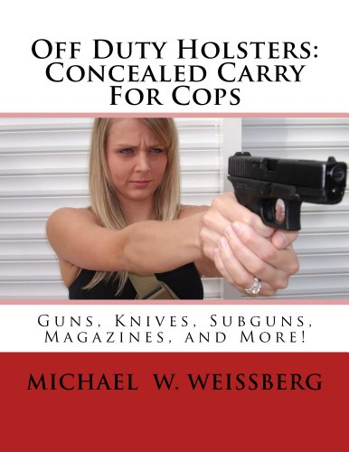 Off Duty Holsters: Concealed Carry For Cops (English Edition) -