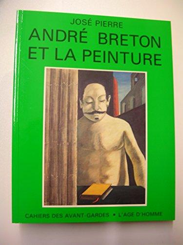 André Breton et la peinture (Cahier des avant-gar...