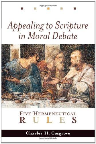 Appealing to Scripture in Moral Debate: Five Hermeneutical Rules