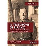 Il testimone di Pirano: La seconda guerra mondiale, le foibe, l'esodo istriano-fiumano-dalmata (Orienti)