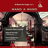 Mano a Mano (El Barrio De Tango Vol. 5 - Original Tango Argentino 1938)