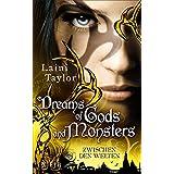 Dreams of Gods and Monsters: Zwischen den Welten 3 (Daughter Of Smoke And Bone: Zwischen den Welten)