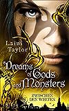 Dreams of Gods and Monsters: Zwischen den Welten 3 (Daughter Of Smoke And Bone: Zwischen den Welten) (German Edition)