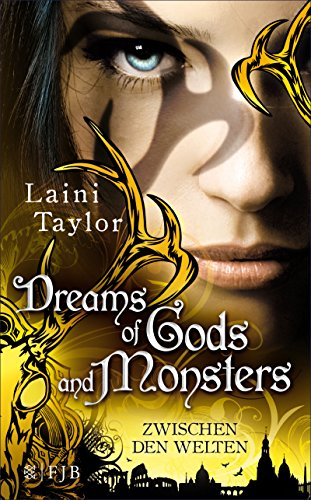Dreams of Gods and Monsters: Zwischen den Welten (Daughter Of Smoke And Bone: Zwischen den Welten 3)