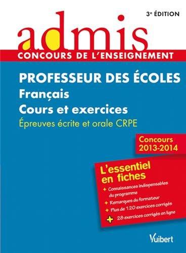 Concours Professeur des écoles - Français - Cours et exercices - Epreuves ecrite et orale - Admis - L'essentiel en fiches - Session 2013-2014 - CRPE