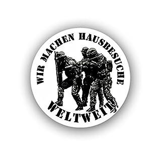 Aufkleber/Sticker - Wir Machen Hausbesuche WELTWEIT KSK SAS Polizei Spezialeinheit Sonderkommando Comando GSG9 Bundeswehr Elite 7x7cm #A1428
