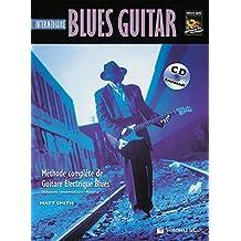Blues Guitar Intermediaire: Intermediate Blues Guitar (French Language Edition), Book & CD (Complete Method)