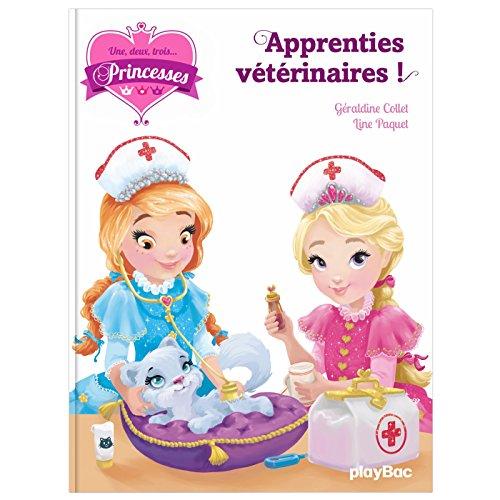 Une, Deux, Trois Princesses - Apprenties Veterinaires - Tome 12 par Geraldine Collet