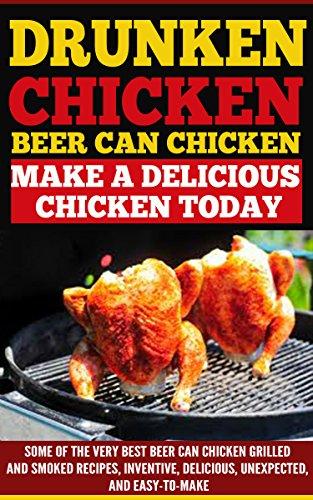 drunken-chickenbeer-can-chicken-make-a-delicious-chicken-today-some-of-the-very-best-beer-chicken-gr