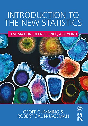 Introduction to the New Statistics: Estimation, Open Science, and Beyond (English Edition)