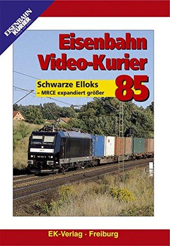 Eisenbahn Video-Kurier 85 - Schwarze Elloks - MRCE expandiert größer