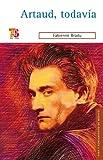 Artaud, tadavía (Vida y pensamiento de Mexico / Life and Thinking of Mexico) (Spanish Edition)